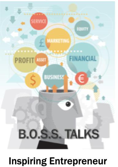 BOSS-Talks Inspiring Entrepreneur